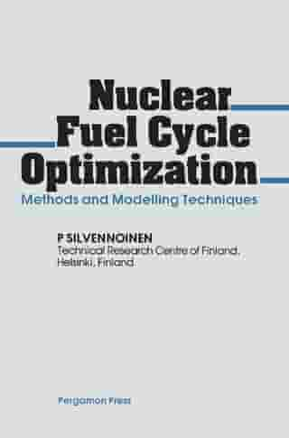 Nuclear Fuel Cycle Optimization: Methods and Modelling Techniques