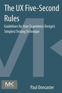 Book The UX Five-Second Rules: Guidelines for User Experience Design's Simplest Testing Technique by Doncaster, Paul