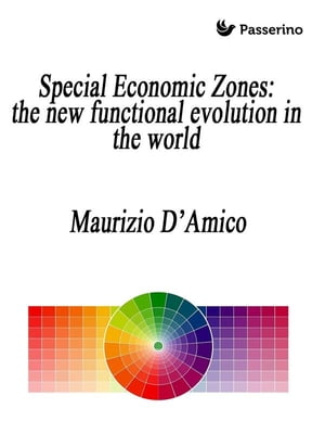 Special Economic Zones: the new functional evolution in the world