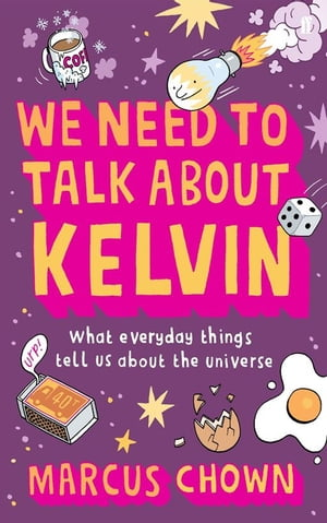 We Need to Talk About Kelvin What everyday things tell us about the universe