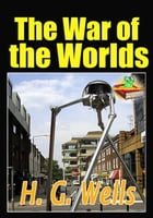 The War of the Worlds: Science and Adventure Fiction: (With Audiobook Link) by H. G. Wells