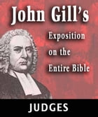 John Gill's Exposition on the Entire Bible-Book of Judges by John Gill