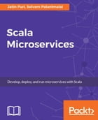 Scala Microservices by Jatin Puri