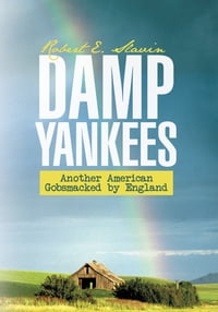 Damp Yankees: (Another American Gobsmacked by England)