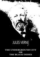 The Underground City Or The Black Indies by Jules Verne