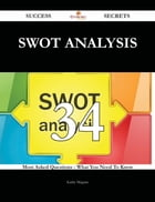 SWOT analysis 34 Success Secrets - 34 Most Asked Questions On SWOT analysis - What You Need To Know