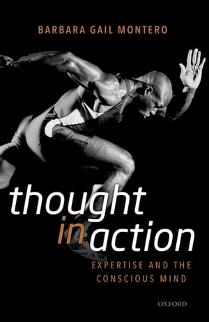 Thought in Action Expertise and the Conscious Mind