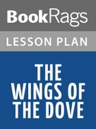 The Wings of the Dove Lesson Plans by BookRags
