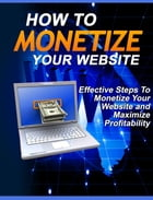 How To Monetize Your Website by Mark