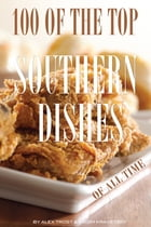 100 of the Top Southern Dishes of All Time by alex trostanetskiy