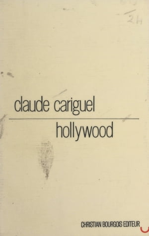 Hollywood by Claude Cariguel