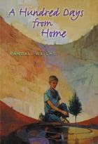 A Hundred Days from Home by Randall Wright