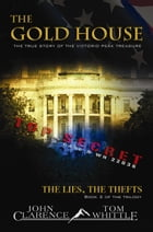 The Gold House - The Lies, The Thefts: Book Two of The Gold House trilogy by John Clarence