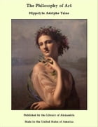 The Philosophy of Art by Hippolyte Adolphe Taine
