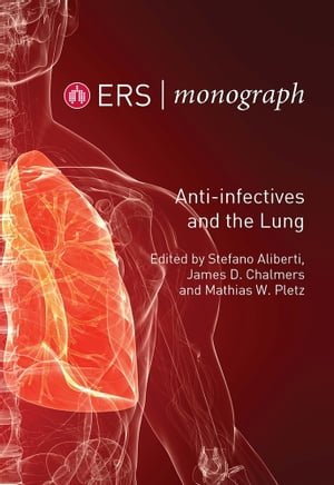 Anti-infectives and the Lung