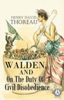 Walden, and On The Duty Of Civil Disobedience Cover Image