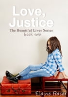 Love, Justice by Elaine Fraser