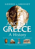 Ancient Greece A History: A comprehensive study of one of the most important periods in human history from the fall of Troy to by H Cotterill