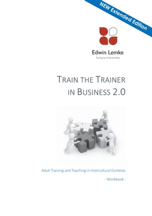 Train the Trainer in Business 2.0: Adult Training and Teaching in Intercultural Contexts - Workbook - Module 1