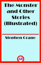 The Monster and Other Stories (Illustrated) by Stephen Crane