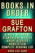 Sue Grafton Books in Order: Kinsey Millhone series (Alphabet Series), Kinsey Millhone short stories, all short stories, standalone novels, and nonfiction, plus a Sue Grafton biography.