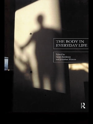 The Body in Everyday Life