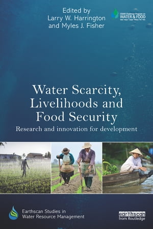 Water Scarcity,  Livelihoods and Food Security Research and Innovation for Development