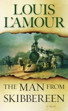 The Man from Skibbereen: A Novel by Louis L'Amour
