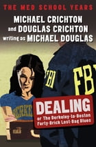 Dealing: Or, The Berkeley-to-Boston Forty-Brick Lost-Bag Blues by Michael Crichton