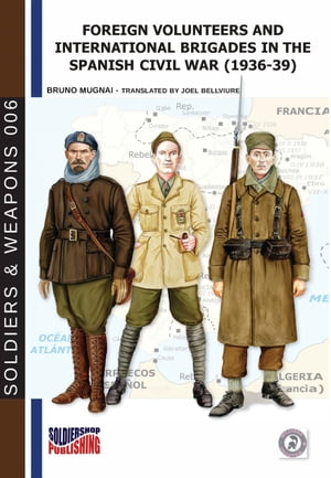 Foreign volunteers and International Brigades in the Spanish civil war (1936-39) by Bruno Mugnai