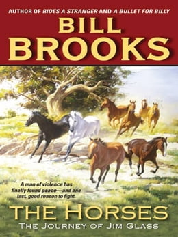 Book The Horses: The Journey of Jim Glass by Bill Brooks