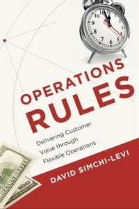 Operations Rules: Delivering Customer Value through Flexible Operations