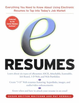 Book e-Resumes: Everything You Need to Know About Using Electronic Resumes to Tap into Today's Hot Job… by Whitcomb, Susan