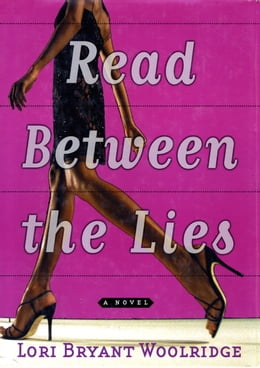 Book Read Between the Lies by Lori Bryant-Woolridge
