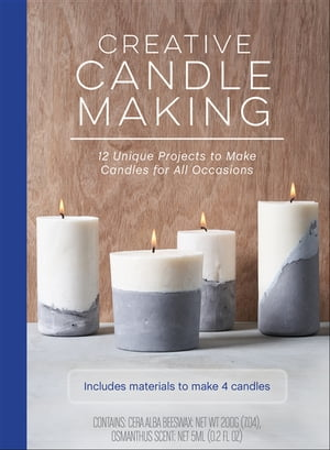 Creative Candle Making: 12 Unique Projects to Make Candles for All Occasions by Meredith Mennitt