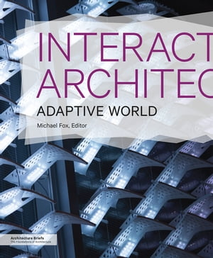 Interactive Architecture Adaptive World