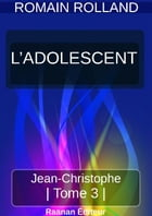 JEAN-CHRISTOPHE 3 - L'ADOLESCENT by Romain Rolland
