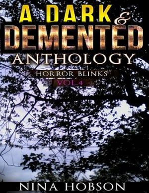 A Dark & Demented Anthology - Horror Blinks (Vol. 4)