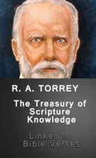 The Treasury of Scripture Knowledge (Lined to Bible Verses) by R. A. Torrey