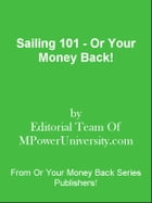 Sailing 101 - Or Your Money Back! by Editorial Team Of MPowerUniversity.com