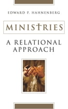 Ministries: A Relational Approach by Edward P. Hahnenberg