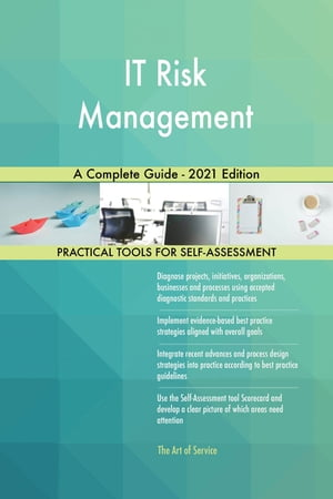 IT Risk Management A Complete Guide - 2021 Edition by Gerardus Blokdyk