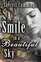 A Smile in a Beautiful Sky by Sherell Cummings
