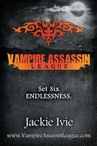 Endlessness: Vampire Assassin League by Jackie Ivie