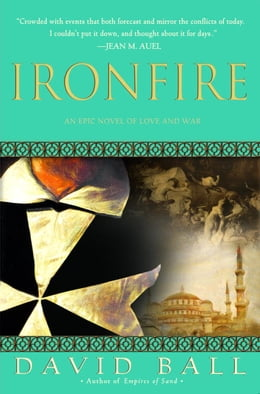 Book Ironfire: An Epic Novel of Love and War by David Ball