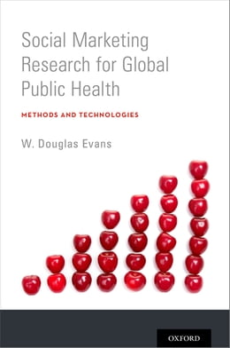 Book Social Marketing Research for Global Public Health: Methods and Technologies by W. Douglas Evans