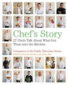 Chef's Story: 27 Chefs Talk About What Got Them into the Kitchen by Dorothy Hamilton