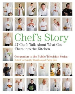 Book Chef's Story: 27 Chefs Talk About What Got Them into the Kitchen by Dorothy Hamilton