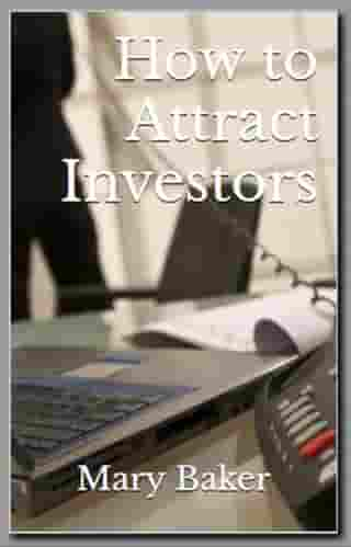 How to Attract Investors by Mary Baker