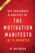Summary of The Motivation Manifesto: by Brendon Burchard , Includes Analysis by Instaread Summaries